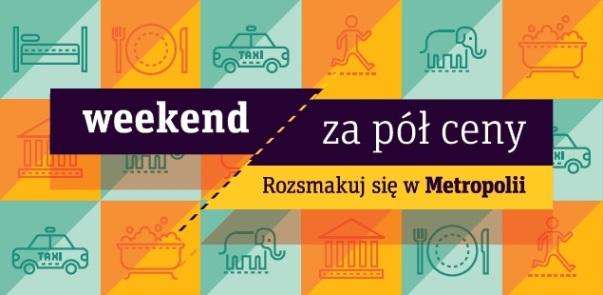 Weekend Za Pół Ceny: Rozsmakuj Się W Metropolii. Weekend Za Pół Ceny
